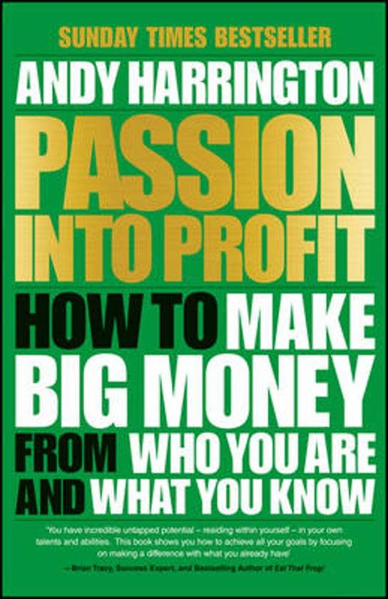 Passion in to profit - Andy Harrington